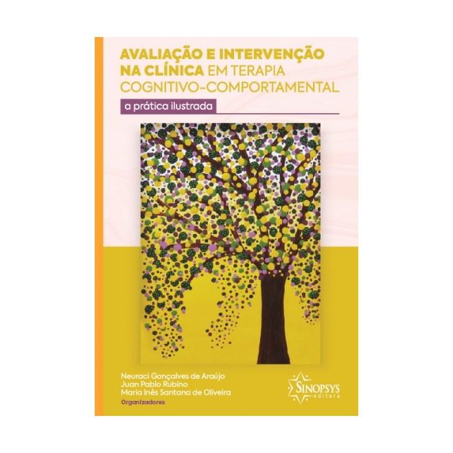 Livro - Avaliação e Intervenção na Clínica em Terapia Cognitivo-Comportamental - Araújo