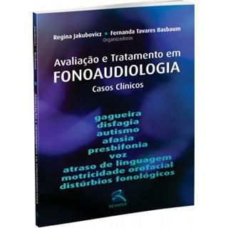 Livro - Avaliação e Tratamento em Fonoaudiologia - Casos Clínicos - Jakubovicz