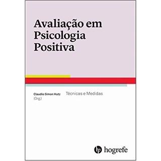 Livro - Avaliação em Psicologia Positiva - Huntz - Hogrefe