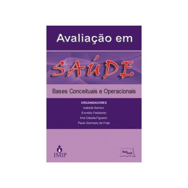 Livro - Avaliação em Saúde - Bases Conceituais e Operacionais - IMIP-Samico