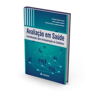 Livro - Avaliação em Saúde - Contribuições Para Incorporação no Cotidiano - Tanaka