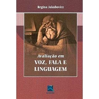 Livro - Avaliação em Voz, Fala e Linguagem - Jakubovicz