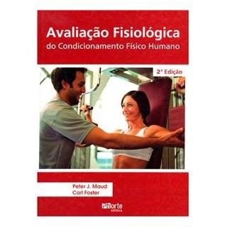 Livro - Avaliação Fisiológica do Condicionamento Físico Humano - Maud ***