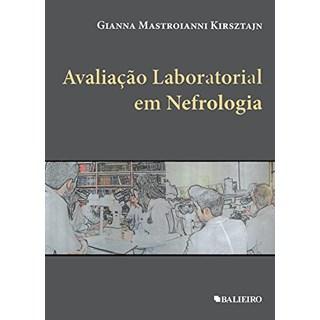 Livro Avaliação Laboratorial Em Nefrologia - Kirsztajn - Balieiro