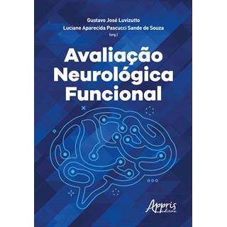 Livro - Avaliação Neurológica Funcional - Luvizutto - Appris
