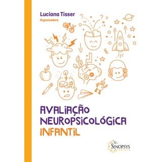 Livro - Avaliação Neuropsicologia Infantil - Tisser