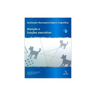Livro - Avaliação Neuropsicológica Cognitiva - Vol 1 - Atenção e Funções Executivas - Seabra