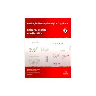 Livro - Avaliação Neuropsicológica Cognitiva - Vol 3 - Leitura, Escrita e Aritmética - Seabra