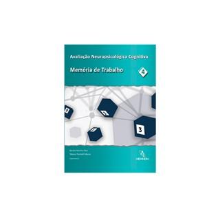 Livro - Avaliação Neuropsicológica Cognitiva - Vol 4 - Memória de Trabalho - Dias