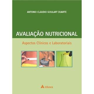 Livro - Avaliação Nutricional - Aspectos Clínicos e Laboratoriais - Duarte