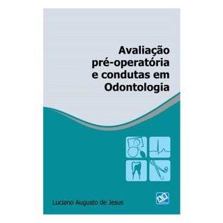 Livro - Avaliação Pré-Operatória e Condutas em Odontologia - Jesus