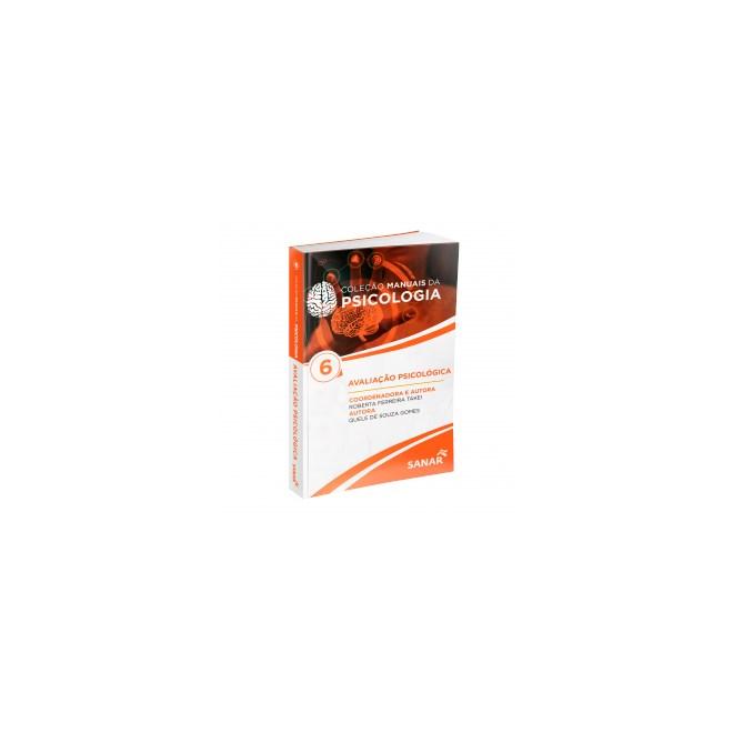 Livro - Avaliação Psicológica - Coleção Manuais de Psicologia (Volume 6) - Gomes