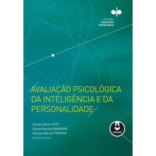 Livro - Avaliação Psicológica da Inteligência e da Personalidade  - Hutz