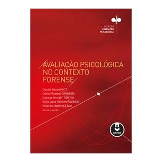 Livro - Avaliação Psicológica no Contexto Forense - Hutz 1º edição