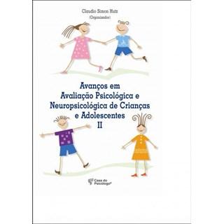 Livro - Avanços em Avaliação Psicológica e Neuropsicológica de Crianças - Hutz - Artesã