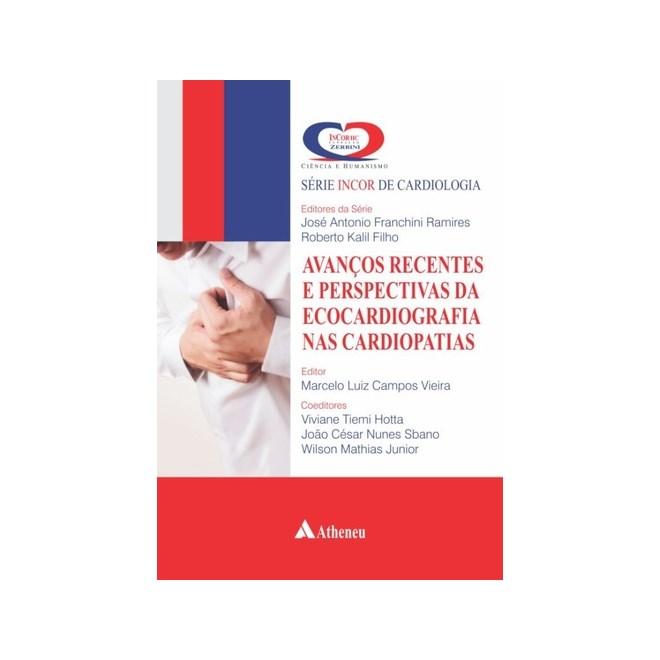 Livro - Avanços Recentes e Perspectivas da Ecocardiografia nas Cardiopatias - Ramires