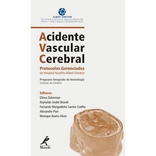 Livro - AVC Acidente Vascular Cerebral - Protocolos Gerenciados do Hospital Albert Einstein***