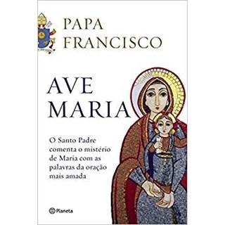 Livro - Ave Maria - Papa Francisco