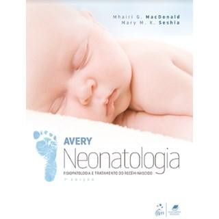 Livro - Avery - Neonatologia Fisiopatologia e Tratamento do Recém-Nascido - MacDonald
