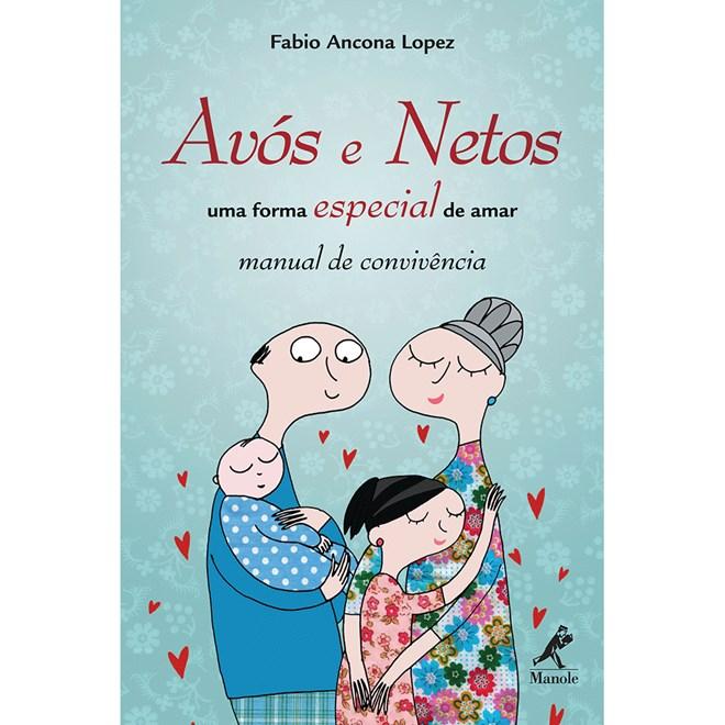 Livro - Avós e Netos: Uma Forma Especial de Amar - Lopez