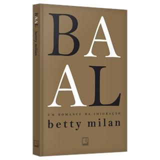 Livro - Baal: Um Romance da Imigração - Milan - Record