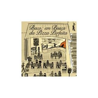Livro - Baco - Em Busca da Pizza Perfeita - Grassi