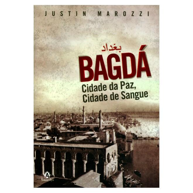Livro - Bagdá: Cidade da Paz, Cidade de Sangue - Marozzi