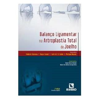 Livro - Balanço Ligamentar na Artroplastia Total de Joelho - Dubrana