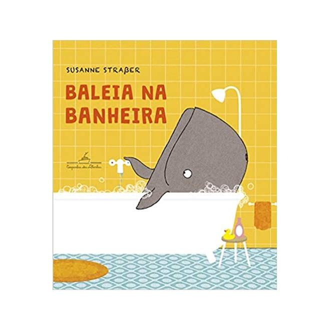 Livro - Baleia na Banheira - Straber - Companhia das Letrinhas