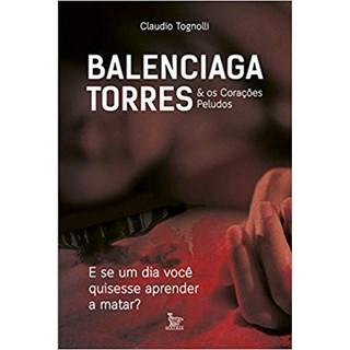 Livro - Balenciaga Torres e os Corações Peludos - Togniolli