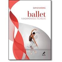 Livro Ballet Fundamentos e Tecnicas Kassing