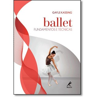 Livro - Ballet Fundamentos e Técnicas - Kassing