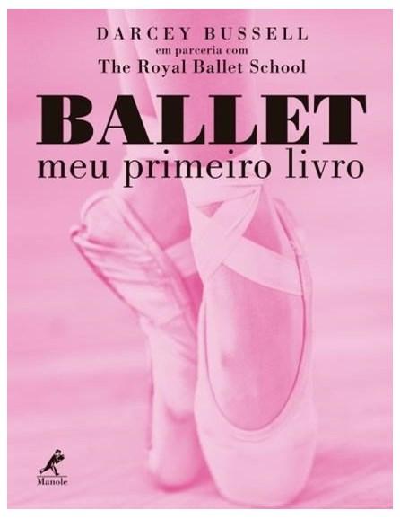 Livro - Ballet - Meu Primeiro Livro - Bussel 1ª edição