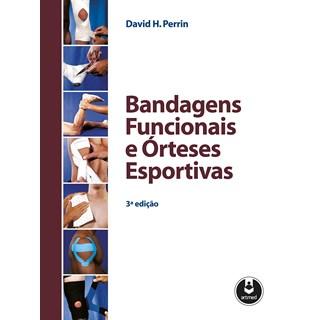 Livro - Bandagens Funcionais e Órteses Esportivas - Perrin