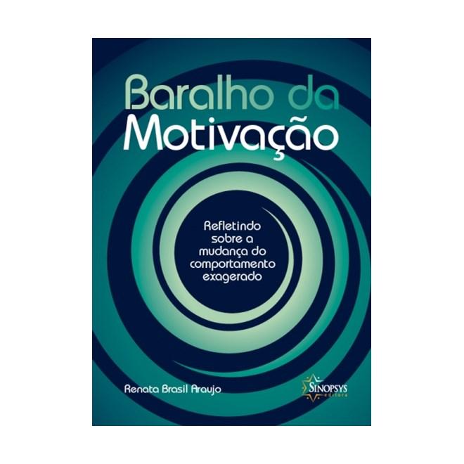 Livro - Baralho da Motivação : Refletindo sobre a Mudança do Comportamento Exagerado - Araujo