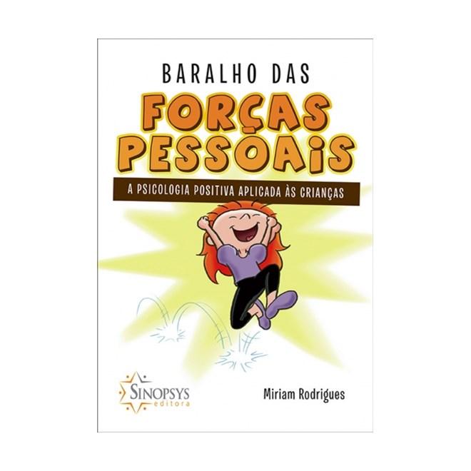 Livro - Baralho das Forças Pessoais: A Psicologia Positiva Aplicada às Crianças - Rodrigues
