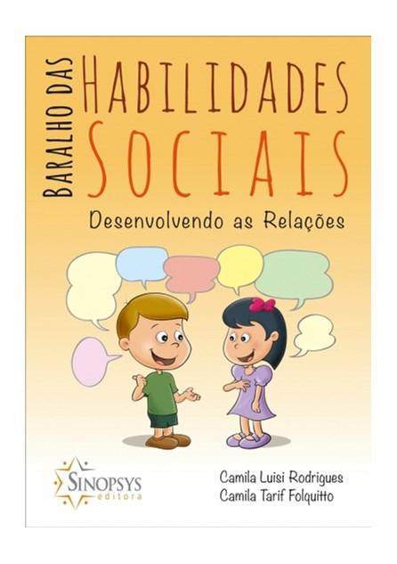 Livro - Baralho das Habilidades Sociais: Desenvolvendo as Relações - Rodrigues 1ª edição