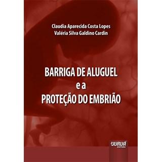 Livro - Barriga de Aluguel e a Proteção do Embrião - Lopes - Juruá