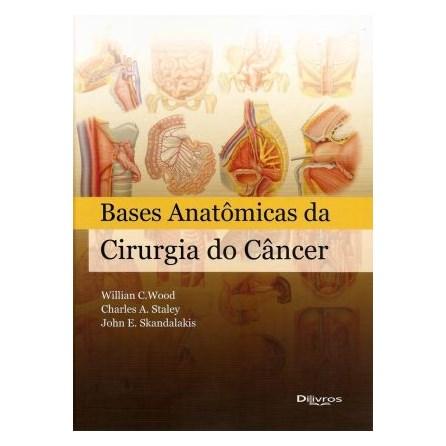 Livro - Bases Anatômicas da Cirurgia do Cancêr - Wood