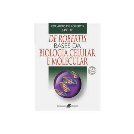 Livro - Bases da Biologia Celular e Molecular - De Robertis