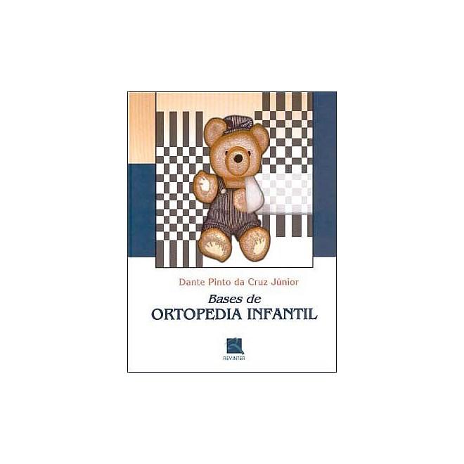 Livro - Bases da Ortopedia Infantil - Dante Cruz