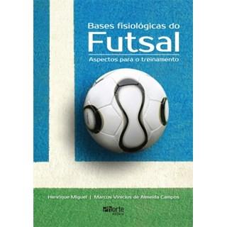 Livro - Bases Fisiológicas do Futsal - Campos