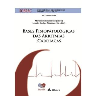 Livro - Bases Fisiopatológicas das Arritmias Cardíacas - SOBRAC - Ano 1 - Volume 1 - Martinelli Filho