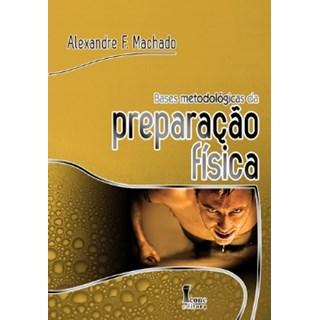 Livro - Bases Metodológicas da Preparação Física - Machado