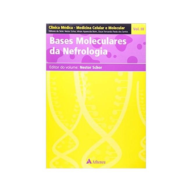 Livro - Bases Moleculares Da Nefrologia - Schor