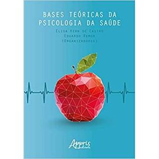 Livro - Bases Teóricas da Psicologia da Saúde - Remor