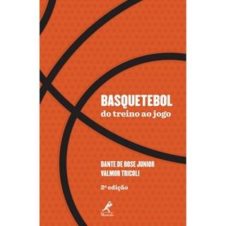 Livro - Basquetebol - Do Treino ao Jogo - Rose Junior