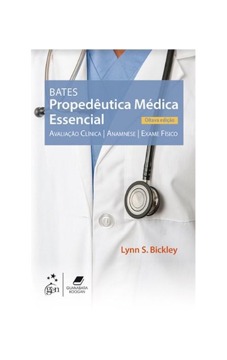 Livro - Bates - Propedêutica Médica - Essencial - Bickley