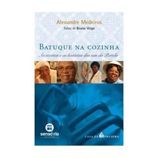 Livro - Batuque na Cozinha - As Receitas e as Histórias das Tias da Portela - Medeiros