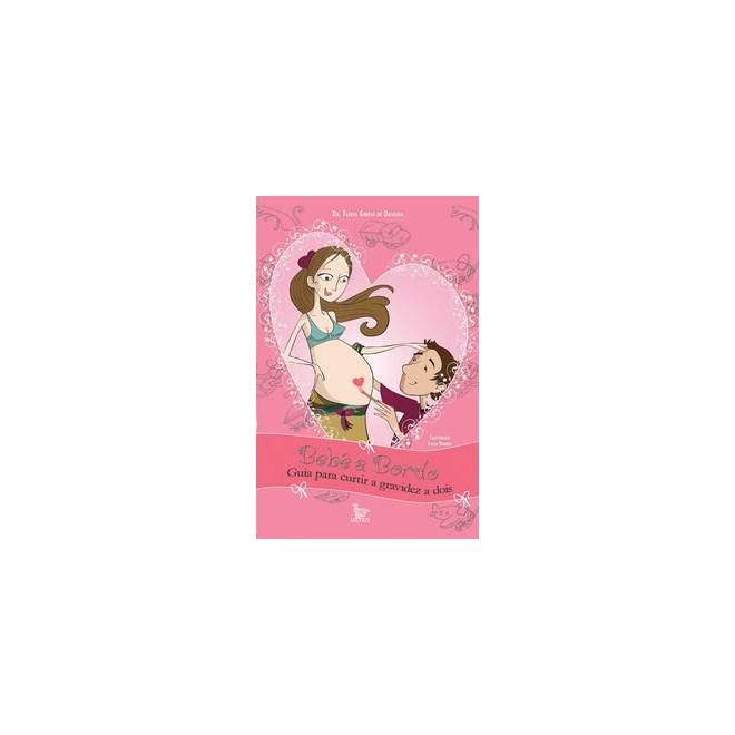 Livro - Bebê a bordo - guia para curtir a gravidez a dois - Oliveira 1º edição
